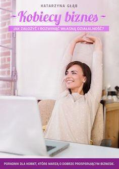 """Już niedługo w sprzedaży pojawi się wyjątkowy e-book. Dedykowany kobietom, które są samodzielne, aktywne, przedsiębiorcze i szukają swojego miejsca w biznesie. Publikacja Katarzyny Głąb """"Kobiecy biznes. Jak założyć i rozwinąć własną działalność?"""" ma na celu przedstawienie tajników zakładania własnej działalności gospodarczej oraz dalszego prowadzenia swojego biznesu zarówno w kwestiach marketingowych jak i finansowych. Wszystko w lekkiej i przystępnej formie - jak kobieta kobiecie."""