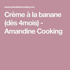 Crème à la banane (dès 4mois) - Amandine Cooking