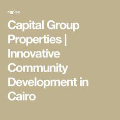 Capital Group Properties | Innovative Community Development in Cairo