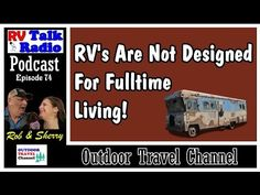 RV's Are Not For Fulltime Use! | RV Talk Radio Ep.74  #podcast #fulltime...