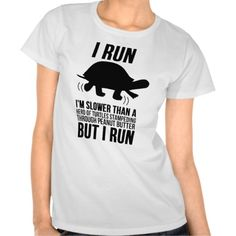 A cute t-shirt for people who probably won't be placing first in any marathons, but who run anyway. www.therightcardandmore.com