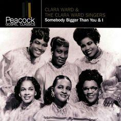 Clara Ward & The Clara Ward Singers - Somebody Bigger Than You & I