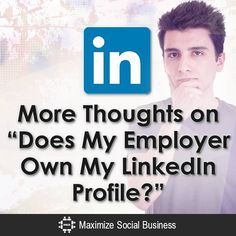 More Thoughts on Does My Employer Own My LinkedIn Profile?