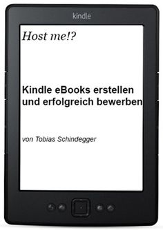 Host me!? - #Kindle #eBooks erstellen und erfolgreich bewerben http://www.amazon.de/dp/B00BLU0BOI/ref=cm_sw_r_pi_dp_AX1Eub036EAMT #selfpublishing