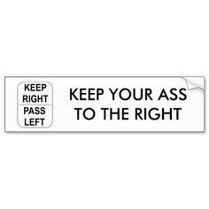 Keep Right, Pass Left Bumper Sticker