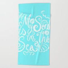 My Soul Is In The Sea - White & Turquoise Beach Towel