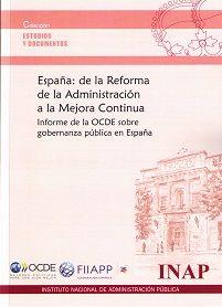 España : de la reforma de la administración a la mejora continua : Informe de la OCDE sobre gobernanza pública en España / traducción de Jorge Tuñón Navarro
