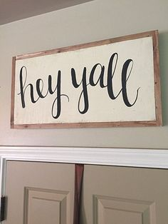 Hey Yall Sign Home Decor Hand Painted Sign by SalvagedChicMarket