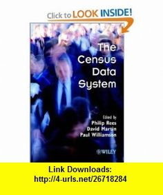 The Census Data System (9780470846889) Philip Rees, David Martin, Paul Williamson , ISBN-10: 0470846887  , ISBN-13: 978-0470846889 ,  , tutorials , pdf , ebook , torrent , downloads , rapidshare , filesonic , hotfile , megaupload , fileserve