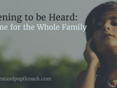 Listening To Be Heard: A Game for the Whole Family. Ben Jackson. The Parent and Pupil Coach. @benjackson