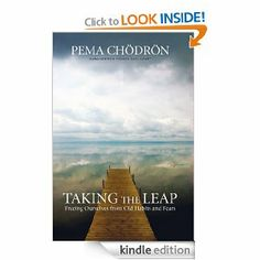 Amazon.com: Taking the Leap: Freeing Ourselves from Old Habits and Fears eBook: Pema Chodron: Kindle Store