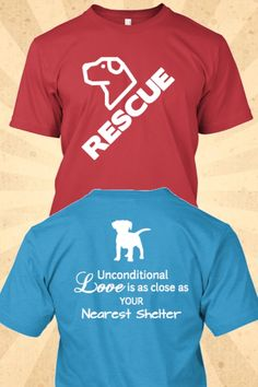 Shelter dogs are just as worthy as every other dog out there. Spread the word with this shirt.  Get yours here: http://teespring.com/shelterdogs?pin=1