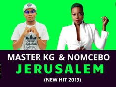 NEW song from Master KG called Jerusalem Ft. Nomcebo