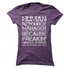 Human Resource Manager Job Title T-Shirts, Hoodies. Get It Now ==►…