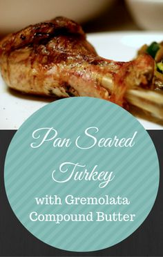 Rather than a typical roast turkey, Carla Hall explained how you can prepare a delicious Pan Seared Turkey with Gremolata Compound Buter.