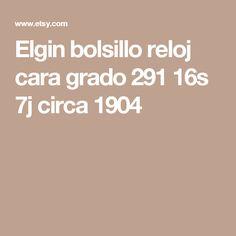 Elgin bolsillo reloj cara grado 291 16s 7j circa 1904