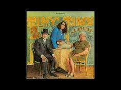 """Tiny Tim """"Tiny Tim's Second Album"""" 40:16  1 Come To The Ball 0:00 2 My Dreams Are Getting Better 0:55 3 We Love It  2:11 4 When I Walk With You 5:04 5 Community 7:17 6 She's Just Laughing At Me 9:31 7 Have You Seen My Little Sue? 11:53 8 Christopher Brady's Old Lady 14:45 9 Great Balls Of Fire 19:09 10 Neighborhood Children 21:07 11 I Can't Help But Wonder 25:13 12 It's All Right Now 27:55 13 Down Virginia Way 30:08 14 I'm Glad I'm A Boy/Girl/Hero 32:12 15 As Time Goes By 35:56 - YouTube"""