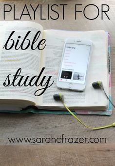 A Playlist for Bible Study - Sarah E. Frazer