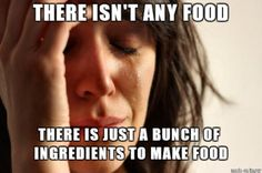 Story of my life and always when I don't want to cook lol