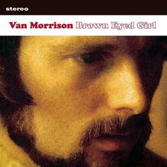 """Pin for Later: Wedding Music: The Ultimate Oldies Playlist """"Brown Eyed Girl"""" by Van Morrison"""