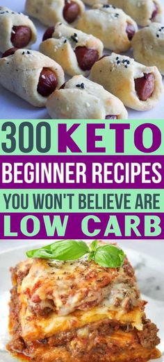 This contains: 300 Keto Beginner Recipes You Won't Believe Are Low Carb (text), low carb pigs in a blanket top image on blue background, bottom image healthy keto diet lasagna slice on a white plate