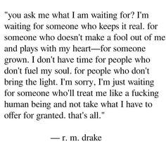 I'm not sure that exists. but I still wait😕 Love Me Quotes, Quotes To Live By, Life Quotes, Favorite Quotes, Best Quotes, Lyric Quotes, Drake Quotes, Lyrics, Relationships Love