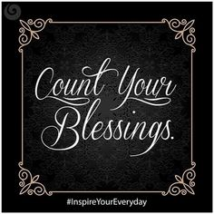 Count your blessings Family Is Everything, Family Quotes, Christian Quotes, Chalkboard Quotes, Encouragement, Blessed, Inspirational Quotes, Positivity, Sayings