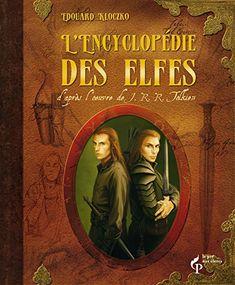 L'encyclopédie des elfes d'après l'oeuvre de J.R.R. Tolki... https://www.amazon.fr/dp/2842285069/ref=cm_sw_r_pi_dp_U_x_HYsmAb4RNYTXG
