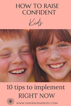 How To Raise Confident Kids. 10 tips to implement right now for helping with self-confidence.
