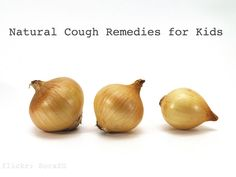 Natural Cough Remedies for Kids - tried the first suggestion last night and it seems to have worked. Zak was coughing constantly in his sleep and after putting the bowl of onion in there he only had one coughing fit about 3am.