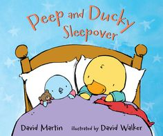 Peep and Ducky Sleepover by David Martin and illustrated by David Walker Bedtime Reading, Children's Picture Books, Penguin Random House, 2nd Baby, Songs To Sing, Book Themes, Bedtime Stories, Read Aloud, Sleepover