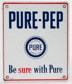 """Pure-Pep Porcelain Pump Plate Porcelain Pump Plate for Pure-Pep with Pure sawtooth logo and """"Be Sure With Pure"""" tagline. Sign is marked """"I.R. 52"""" in bottom left corner and """"712"""" in bottom right corner. A few small spots in the field, overall a clean piece."""