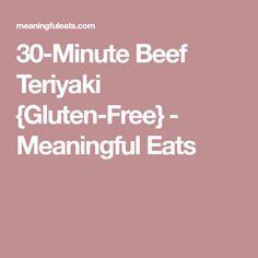 30-Minute Beef Teriyaki {Gluten-Free} - Meaningful Eats