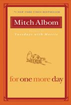 For One More Day: The story of a mother and a son, and a relationship that covers a lifetime and beyond. It explores the question: What would you do if you could spend one more day with a lost loved one?