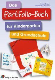 Das Portfolio-Buch für Kindergarten und Grundschule