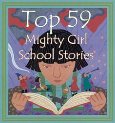 A selection of our favorite Mighty Girl school stories -- perfect for back to school time! Many of these titles are also helpful for children and youth who are confronting challenges at school such as first day jitters, teasing and bullying, making friends, or coping with learning disabilities.