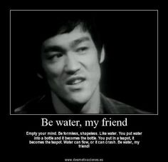 Be Like Water Bruce Lee Quotes