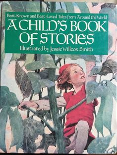 A Child's Book of Stories Jessie Willcox Smith Best Known Loved Tales Around W..