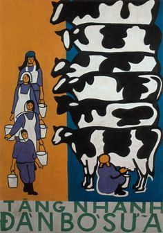 """""""Breed More Dairy Cows"""", Vietnam, date and illustrator unknown. Bloom Book, Propaganda Art, Political Posters, Cow Art, Illustrations And Posters, Graphic Design Art, Animal Paintings, Vintage Posters, Illustration Art"""