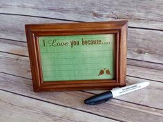 """I Love you because 4""""x6"""" Dry Erase wooden frame Ready to Ship - pinned by pin4etsy.com"""
