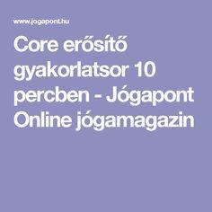 Core erősítő gyakorlatsor 10 percben - Jógapont Online jógamagazin