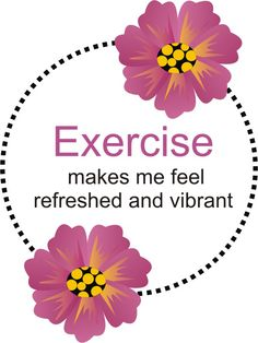 Exercise tones your body and mind making you feel refreshed and vibrant after you do it.Exercise improves your self image and makes you feel confident.Exercise gives you the energy to act on your goals.