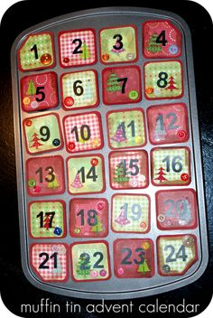 Magnetic Advent Calendar   This calendar is made from a muffin pan for 2 dozen muffins.  Each day someone removes the magnetic date to uncover a note or tiny treat hidden in the muffin cup.  How clever is that?