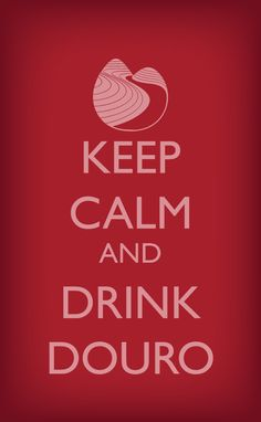 Keep calm and drink #Douro #Portugal
