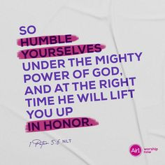 So humble yourselves under the mighty power of God, and at the right time he will lift you up in honor. –1 Peter 5:6 NLT #VerseOfTheDay #Bible 1 Peter 5 6, Humble Yourself, Gods Promises, Verse Of The Day, Bible Verses Quotes, Worship, Encouragement, T Shirts For Women, Inspirational Quotes