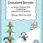 $ 116 pages! My students loved this activity filled integrated unit to accompany the Caldecott award winning book Snowflake Bentley.  Great unit for January and February.  Science activities, creative writing, literary devices and more!  Addresses higher order thinking skills.