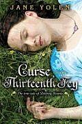 Curse of the Thirteenth Fey: The True Tale of Sleeping Beauty by Jane Yolen.