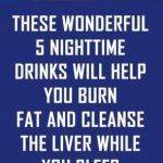 5 Nighttime Drinks To Cleanse Your Liver And Burn Fat While You Sleep Detox Drink Before Bed, Drinks Before Bed, Fat Burning Detox Drinks, Lose Weight, Weight Loss, Military Diet, Sugar Detox, How To Squeeze Lemons, Losing 10 Pounds