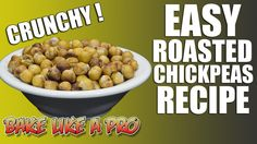 Easy Roasted Chickpeas Recipe - Crispy and LOW Fat !