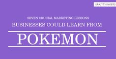 7 important #marketing lessons businesses could learn from #PokémonGo http://www.thecrazythinkers.com/7-important-marketing-lessons-businesses-could-learn-from-pokemon-go/